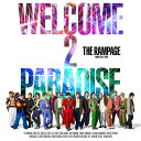 WELCOME 2 PARADISE (CD+DVD) [ THE RAMPAGE from EXILE TRIBE ]