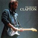 【輸入盤】Cream Of Clapton [ Eric Clapton ]