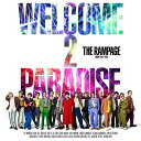 WELCOME 2 PARADISE [ THE RAMPAGE from EXILE TRIBE ]