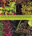 【楽天ブックスならいつでも送料無料】Coleus: Rainbow Foliage for Containers and Gardens [ ...