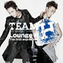 Lounge H The first impression(CD+DVD) [ TEAM H ]