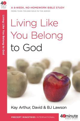 Living Like You Belong to God: A 6-Week, No-Homework Bible Study画像
