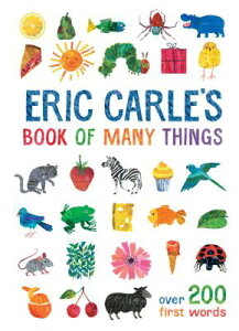 Eric Carle's Book of Many Things ERIC CARLES BK OF MANY THINGS (World of Eric Carle) [ Eric Carle ]