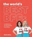 The World's Best Bffs: A Celebration of Truly Perfect Friendships WORLDS BEST BFFS [ Nadia Bailey ]
