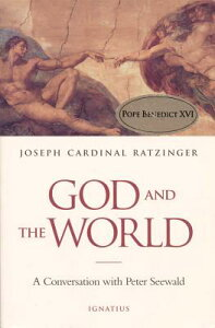 God and the World: Believing and Living in Our Time GOD & THE WORLD [ Pope Emeritus Benedict XVI ]
