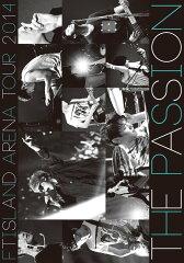 【楽天ブックスならいつでも送料無料】「ARENA TOUR 2014 -The Passion-」FTISLAND [ FTISLAND ]