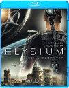 エリジウム【Blu-ray】 [ マット・デイモン ]