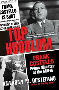 Top Hoodlum: Frank Costello, Prime Minister of the Mafia TOP HOODLUM [ Anthony M. DeStefano ]
