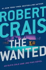 The Wanted WANTED (Elvis Cole and Joe Pike Novel) [ Robert Crais ]