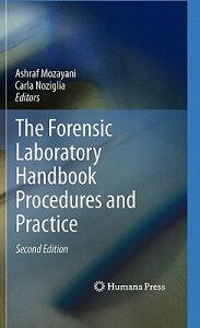The Forensic Laboratory Handbook Procedures and Practice FORENSIC LAB HANDBK PROCEDU-2E [ Ashraf Mozayani ]