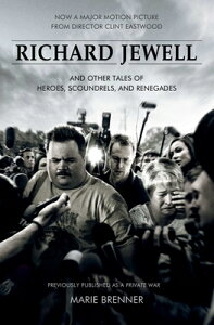 Richard Jewell: And Other Tales of Heroes, Scoundrels, and Renegades RICHARD JEWELL M/TV MEDIA TIE- [ Marie Brenner ]