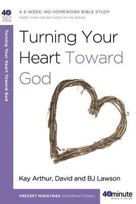 Turning Your Heart Toward God: A 6-Week, No-Homework Bible Study画像