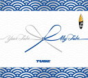 Your TUBE + My TUBE (初回限定盤B 2CD+DVD) [ TUBE ]