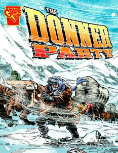 The Donner Party DONNER PARTY (Graphic History) [ Scott R. Welvaert ]