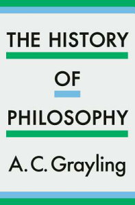 The History of Philosophy HIST OF PHILOSOPHY [ A. C. Grayling ]