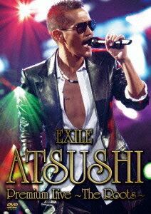 【送料無料】EXILE ATSUSHI Premium Live ~The Roots~