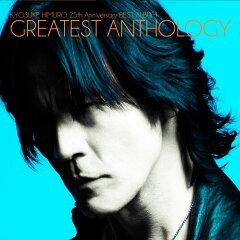 【楽天ブックスならいつでも送料無料】氷室京介 25th Anniversary BEST ALBUM GREATEST ANTHOLO...