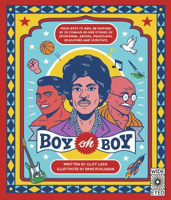 Boy Oh Boy: From Boys to Men, Be Inspired by 30 Coming-Of-Age Stories of Sportsmen, Artists, Politic画像