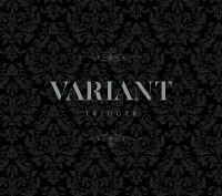 "TRIGGER 2nd Album ""VARIANT"" (初回限定盤A)"