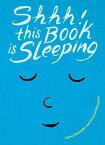 Shhh! This Book Is Sleeping [ Cedric Ramadier ]
