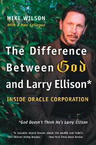 The Difference Between God and Larry Ellison: *god Doesn't Think He's Larry Ellison DIFFERENCE BETWEEN GOD & LARRY [ Mike Wilson ]