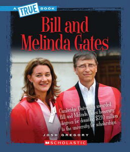 Bill and Melinda Gates TB-BILL & MELINDA GATES (True Books: Biographies) [ Josh Gregory ]