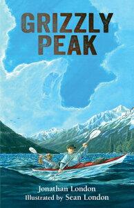 Grizzly Peak GRIZZLY PEAK (Aaron's Wilderness) [ Jonathan London ]