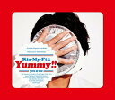 Yummy!! (初回盤B CD+DVD) [ Kis-My...