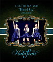"Kalafina LIVE THE BEST 2015 ""Blue Day"" at 日本武道館【Blu-ray】 [ Kalafina ]"