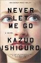 Never Let Me Go NEVER LET ME GO (Vintage International) [ Kazuo Ishiguro ]