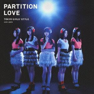 【送料無料】Partition Love [ 東京女子流 ]