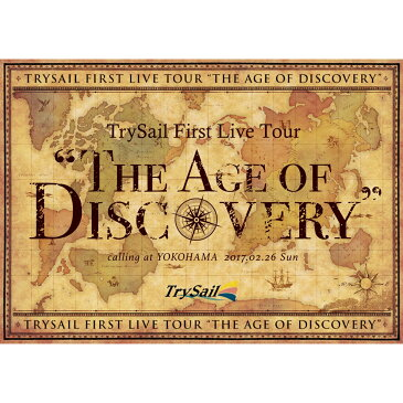 """TrySail First Live Tour """"The Age of Discovery""""(初回生産限定盤) [ TrySail ]"""