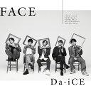 FACE (初回限定盤B CD+DVD) [ Da-iCE ]