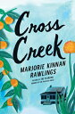 Cross Creek CROSS CREEK [ Marjorie Kinnan Rawlings ]