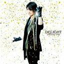 【送料無料】DELIGHT [ 小野大輔 ]