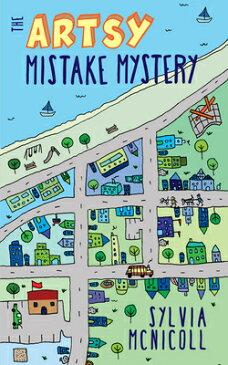 The Artsy Mistake Mystery ARTSY MISTAKE MYST (Great Mistake Mysteries) [ Sylvia McNicoll ]