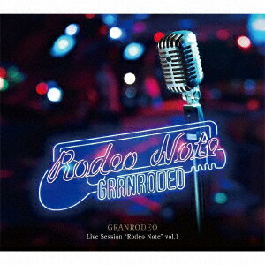 """GRANRODEO Live Session """"Rodeo Note"""" vol.1"""