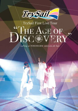 """TrySail First Live Tour """"The Age of Discovery""""【Blu-ray】 [ TrySail ]"""