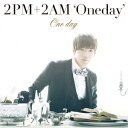 One day((初回生産限定盤B ジュンス盤) [ 2PM+2AM`Oneday' ]