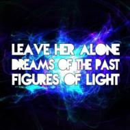 【輸入盤】Leave Her Alone / Dreams Of The Past画像