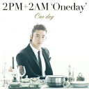 One day(初回生産限定盤D テギョン盤) [ 2PM+2AM`Oneday' ]