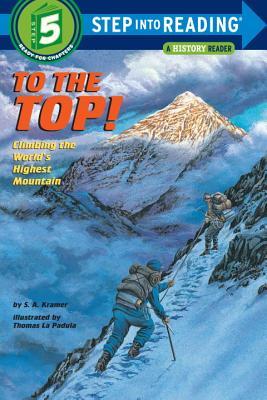 洋書, BOOKS FOR KIDS To the Top!: Climbing the Worlds Highest Mountain TO THE TOP Step Into Reading: A Step 5 Book Sydelle Kramer