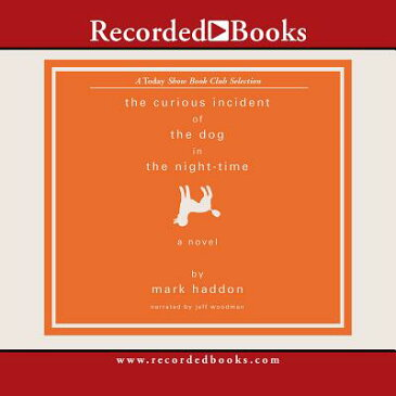 Curious Incident of the Dog CURIOUS INCIDENT OF THE DOG 5D (Recorded Books Unabridged Today's Book Club) [ Mark Haddon ]