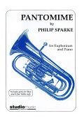 【輸入楽譜】スパーク, Philip: パントマイム(ユーフォニアムとピアノ)