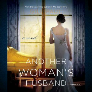 Another Woman's Husband ANOTHER WOMANS HUSBAND M [ Gill Paul ]