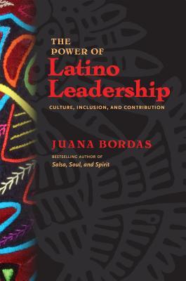 洋書, BUSINESS & SELF-CULTURE The Power of Latino Leadership: Culture, Inclusion, and Contribution POWER OF LATINO LEADERSHIP Juana Bordas