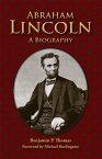 Abraham Lincoln: A Biography ABRAHAM LINCOLN R [ Benjamin P. Thomas ]