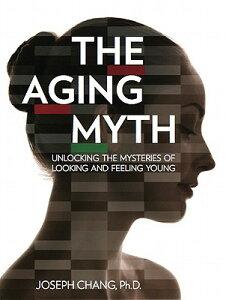 AGING MYTH,THE(H) [ JOSEPH CHANG ]