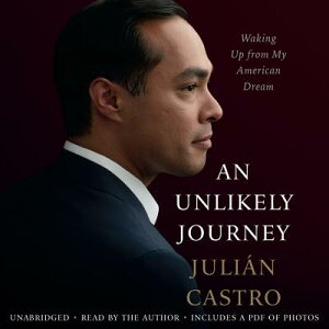 An Unlikely Journey: Waking Up from My American Dream UNLIKELY JOURNEY 8D [ Julian Castro ]