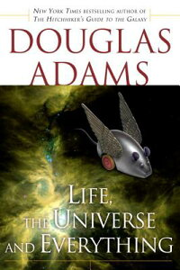 Life, the Universe and Everything LIFE THE UNIVERSE & EVERYTHING (Hitchhiker's Guide to the Galaxy) [ Douglas Adams ]